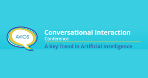 AVIOS Conversational Interaction Conference