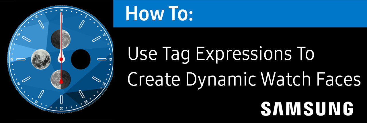 Use Tag Expressions To Create Dynamic Watch Faces
